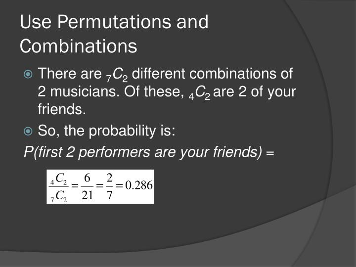 Use Permutations and Combinations