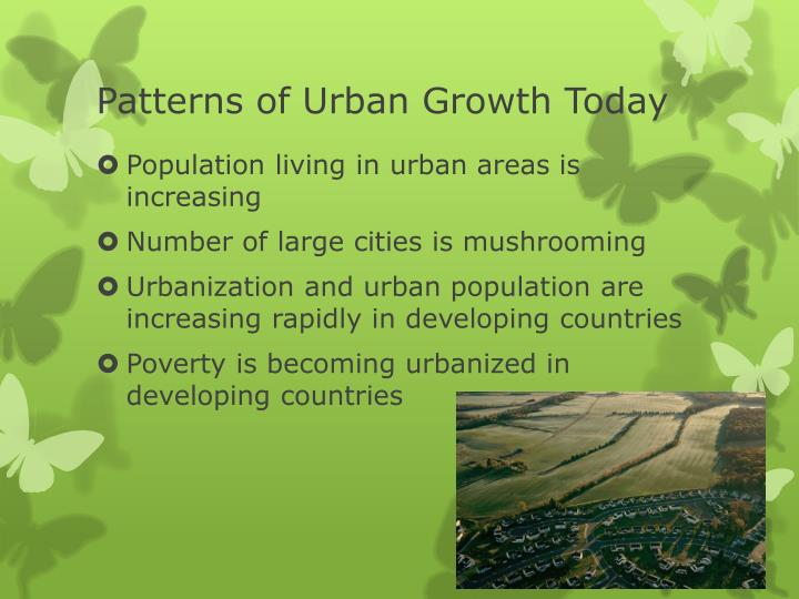 Patterns of Urban Growth Today