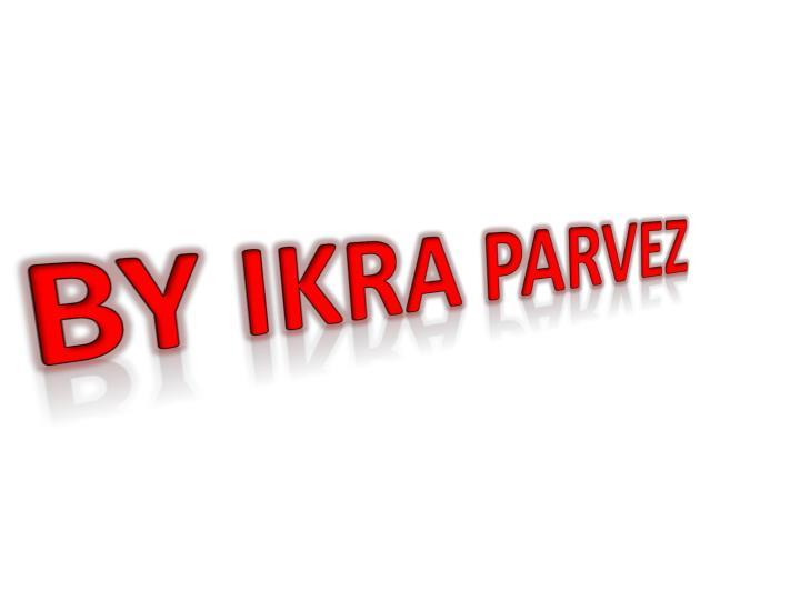 BY IKRA PARVEZ