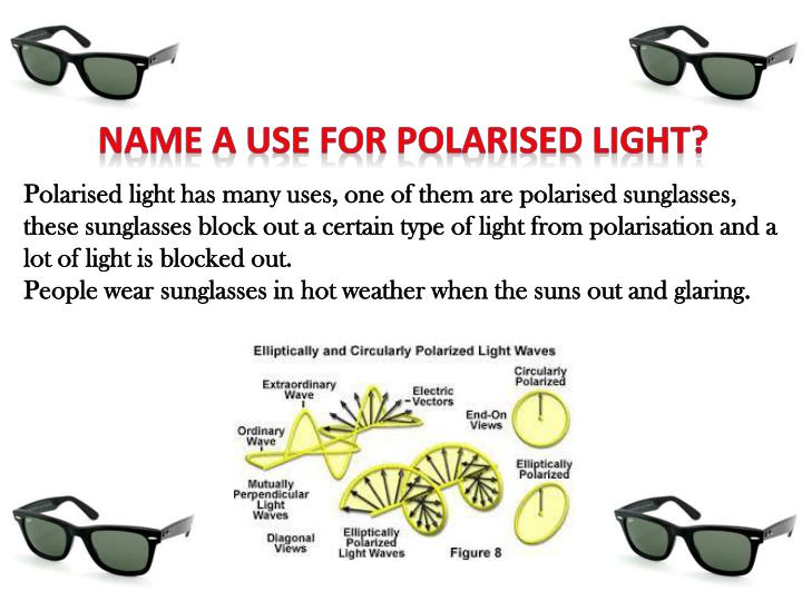 NAME A USE FOR POLARISED LIGHT?