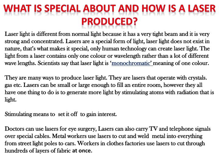 WHAT IS SPECIAL ABOUT AND HOW IS A LASER PRODUCED?