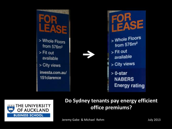 Do sydney tenants pay energy efficient office premiums jeremy gabe michael rehm july 2013