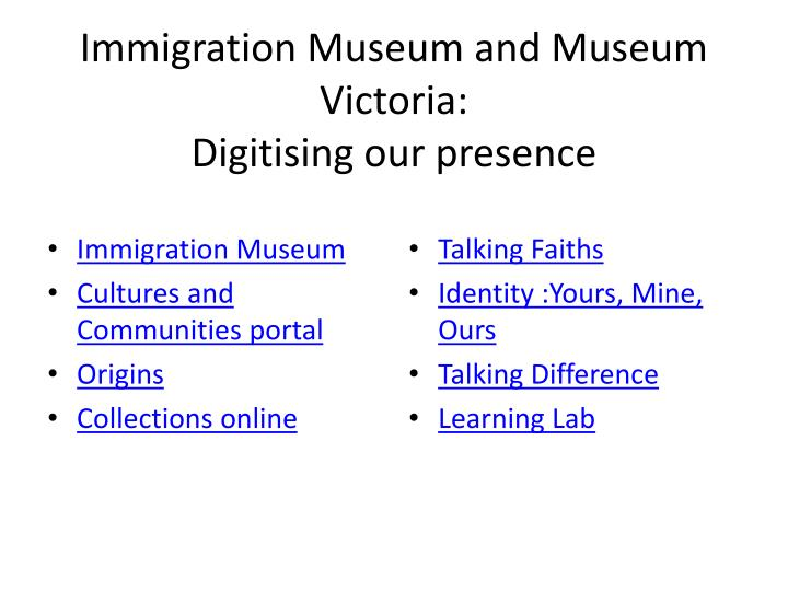 Immigration Museum and Museum Victoria: