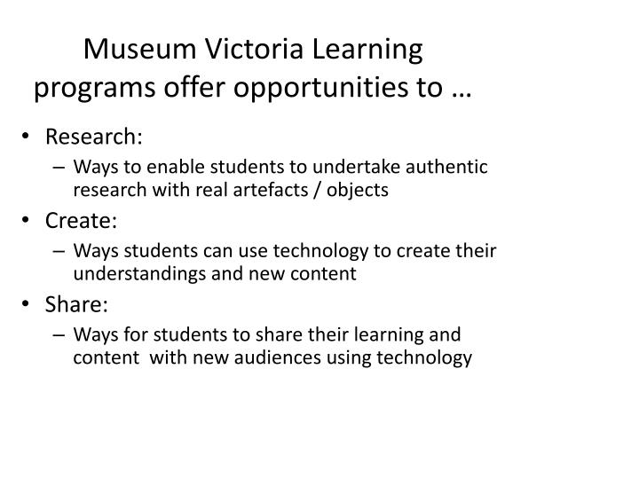 Museum Victoria Learning programs offer opportunities to …