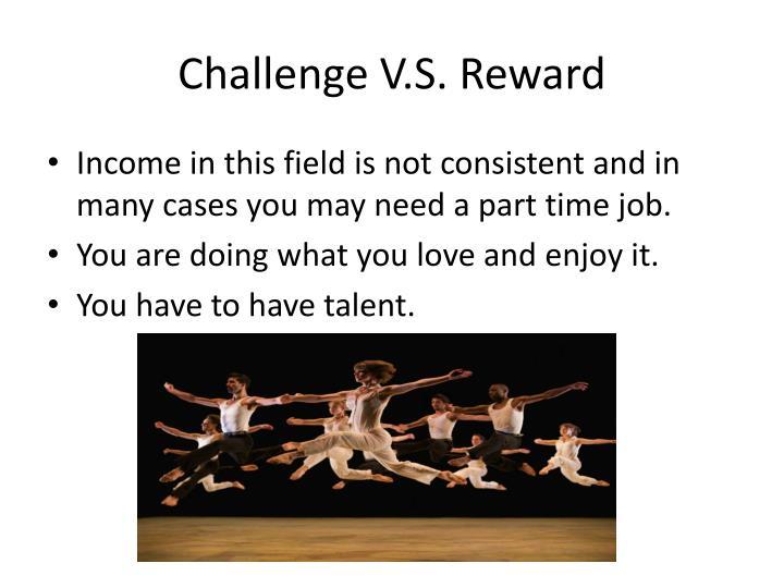 Challenge V.S. Reward