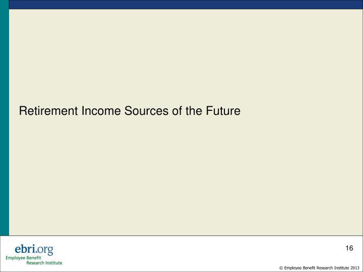 Retirement Income Sources of the Future