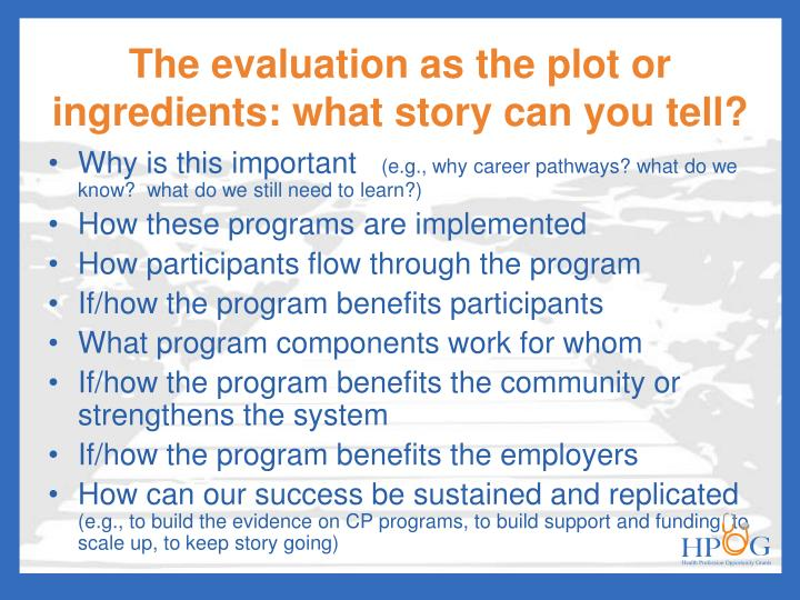 The evaluation as the plot or ingredients: what story can you tell?