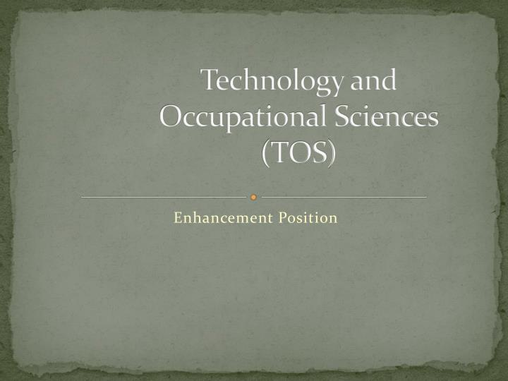 Technology and occupational sciences tos