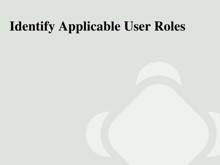 Identify Applicable User Roles