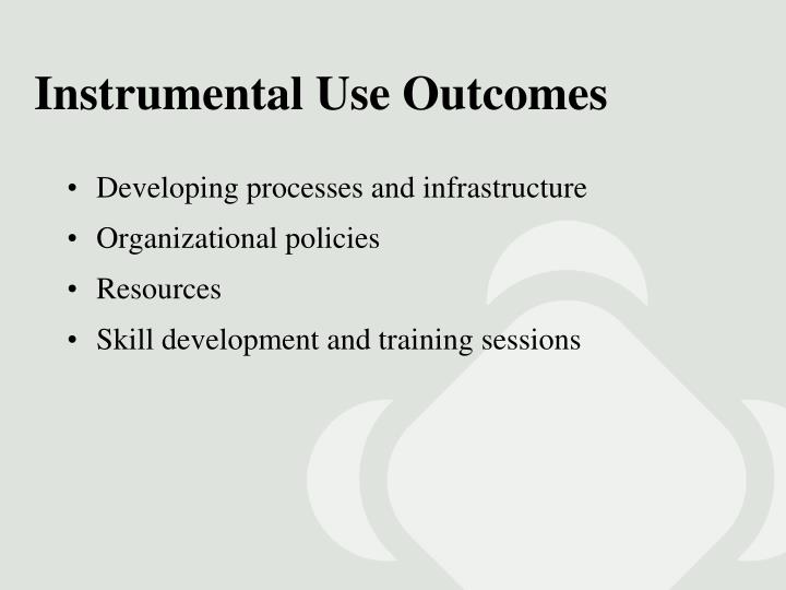 Instrumental Use Outcomes