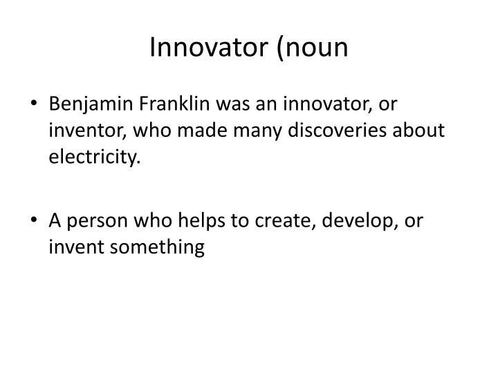 Innovator (noun