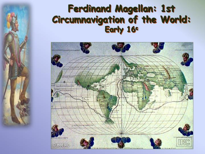 Ferdinand Magellan: 1st Circumnavigation of the World: