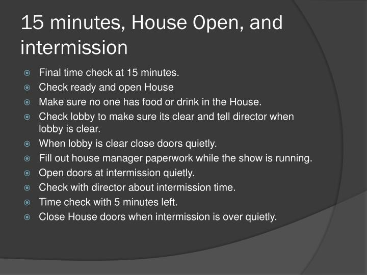 15 minutes, House Open, and intermission