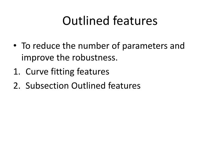 Outlined features
