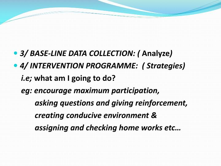 3/ BASE-LINE DATA COLLECTION: (