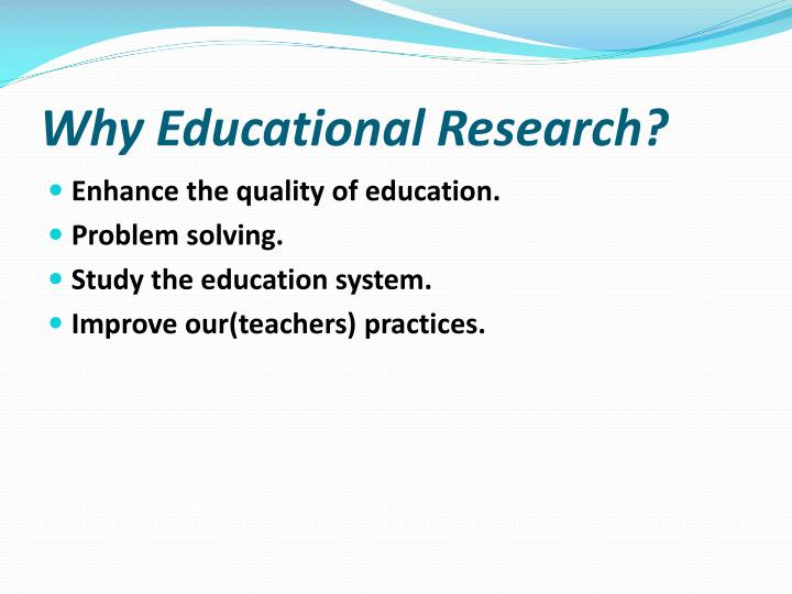 Why Educational Research?