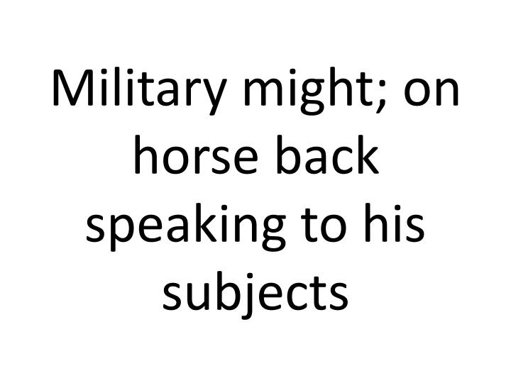 Military might;