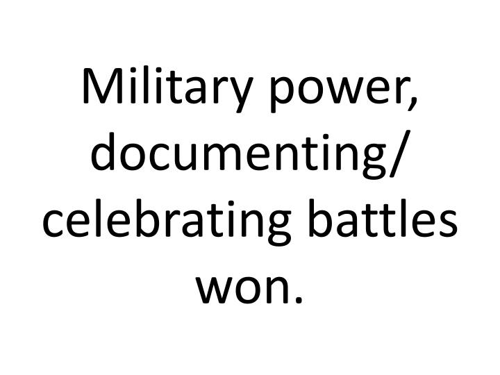 Military power, documenting/