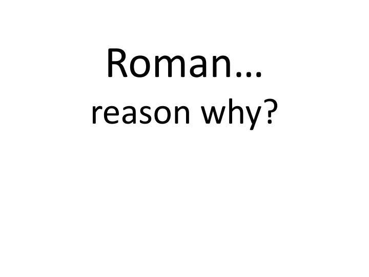 Roman…