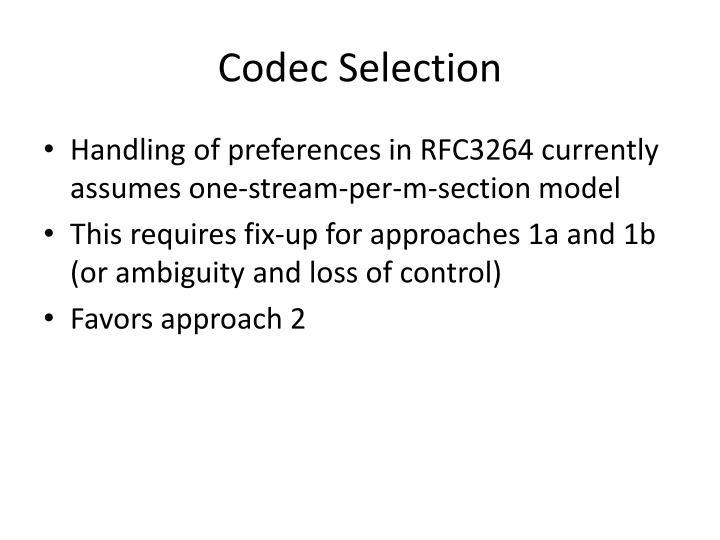Codec Selection