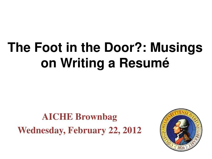 the foot in the door musings on writing a resum