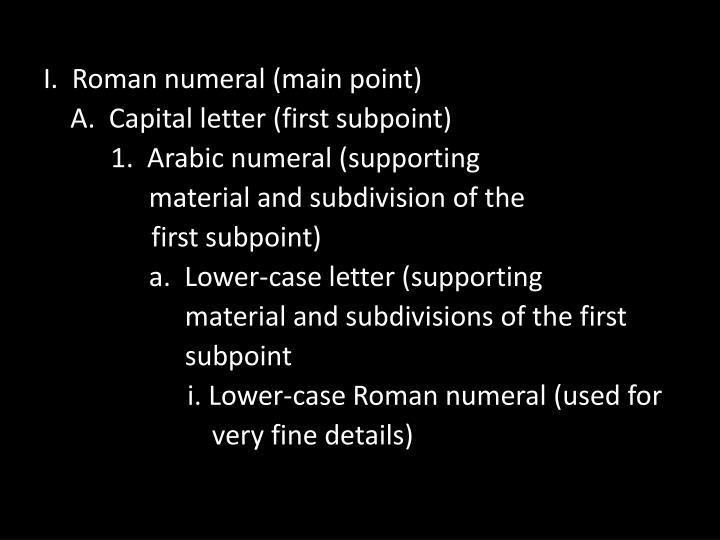 I.  Roman numeral (main point)