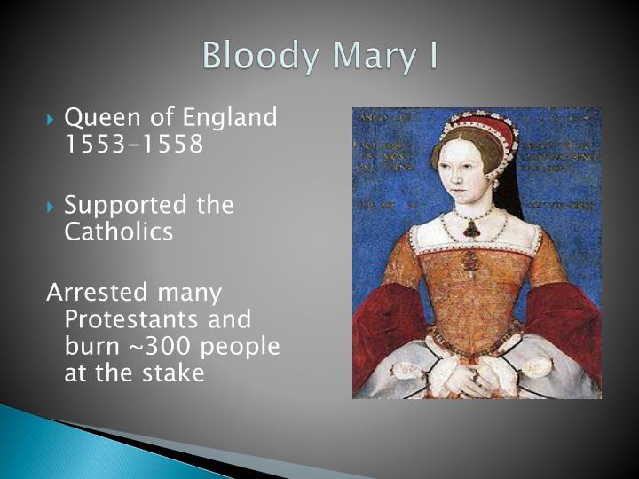 Bloody Mary I