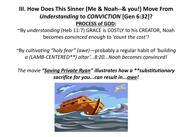 III. How Does This Sinner (Me & Noah--& you!) Move From