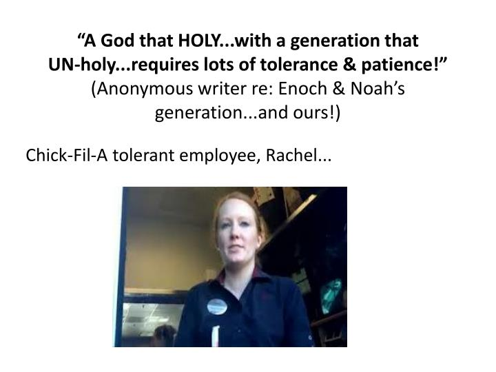 """""""A God that HOLY...with a generation that"""