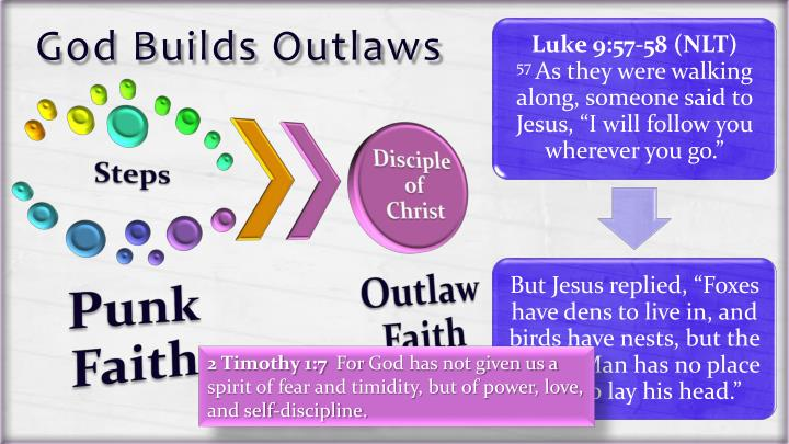 God builds outlaws