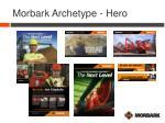 morbark archetype hero