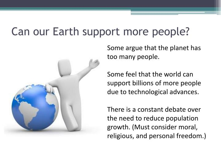 Can our Earth support more people?