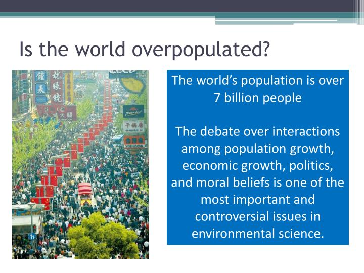 Is the world overpopulated?