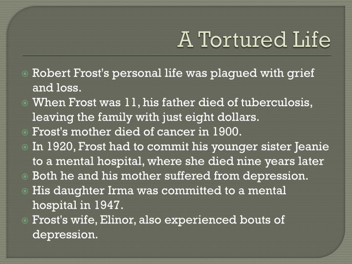 A Tortured Life
