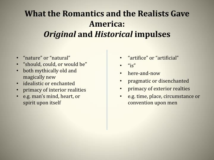 What the Romantics and the Realists Gave America: