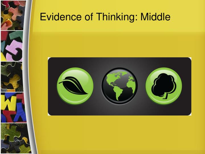 Evidence of Thinking: Middle
