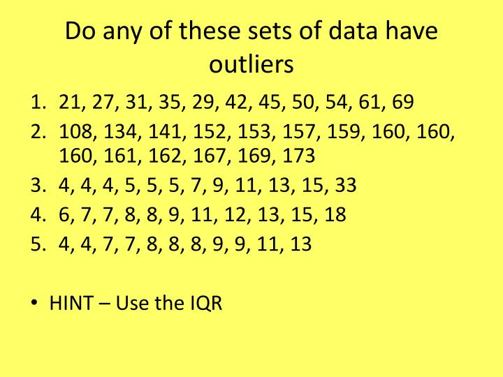 Do any of these sets of data have outliers