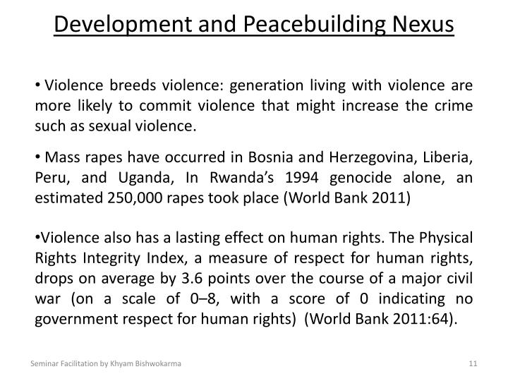 Violence breeds violence: generation living with violence are more likely to commit violence that might increase the crime such as sexual violence.