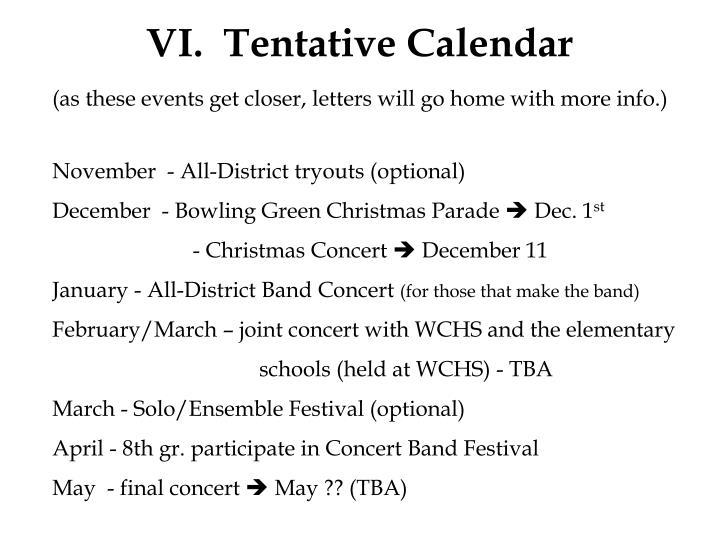 VI.  Tentative Calendar