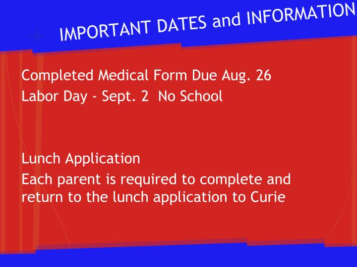 IMPORTANT DATES and INFORMATION