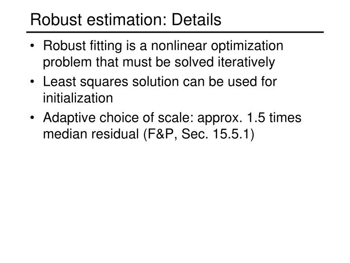 Robust estimation: Details