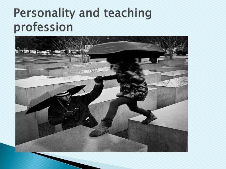 Personality and teaching profession