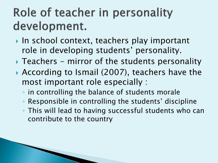 Role of teacher in personality development.