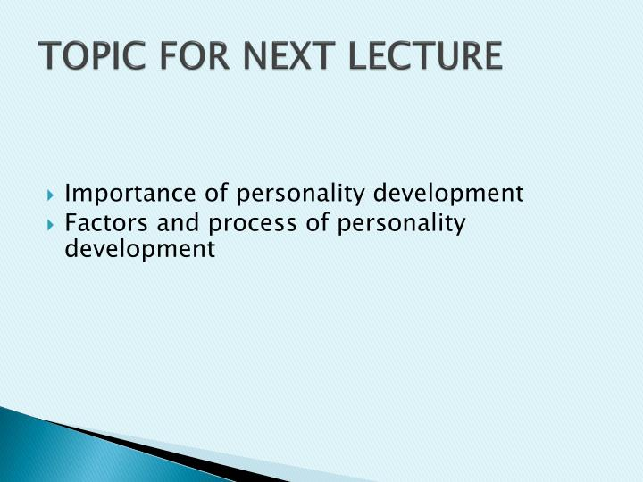 TOPIC FOR NEXT LECTURE