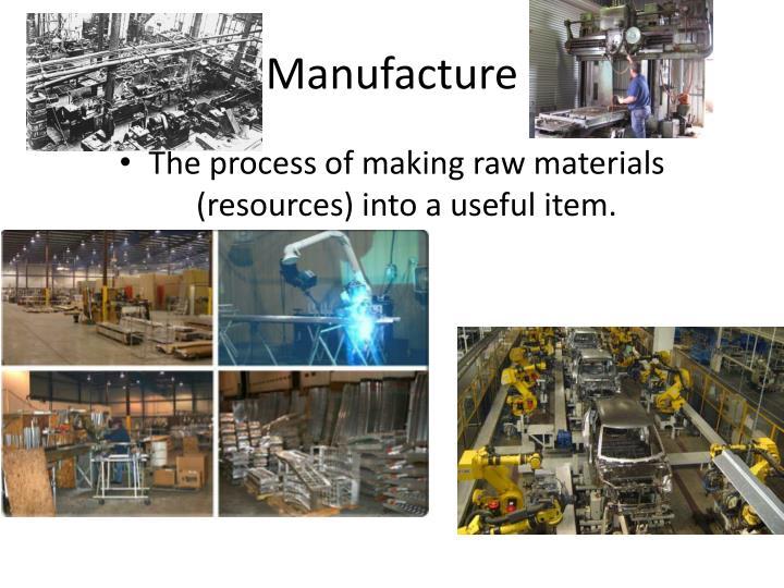 Manufacture