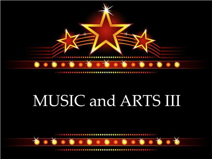 MUSIC and ARTS III