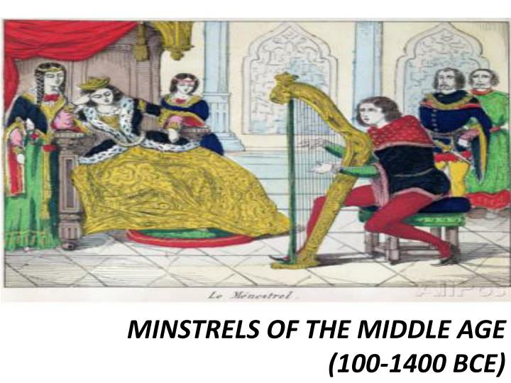 MINSTRELS OF THE MIDDLE AGE