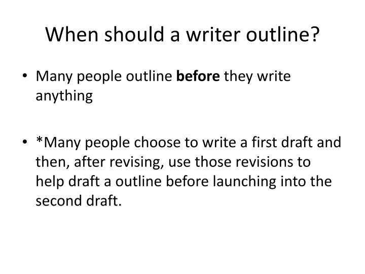 When should a writer outline?