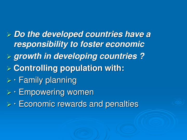 Do the developed countries have a responsibility to foster economic