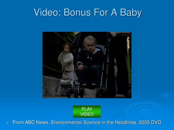 Video: Bonus For A Baby
